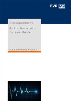 Bankprobleme beim Tod eines Kunden von Kalkbrenner,  Arndt, Schebesta,  Michael