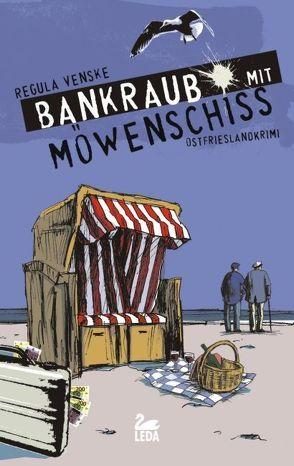 Bankraub mit Möwenschiss von Venske,  Regula