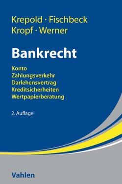 Bankrecht von Fischbeck,  Sandra, Krepold,  Hans-Michael, Kropf,  Christian, Werner,  Stefan