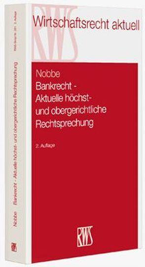 Bankrecht – Aktuelle höchst- und obergerichtliche Rechtsprechung von Ellenberger,  Jürgen, Nobbe,  Gerd, Pamp,  Rüdiger