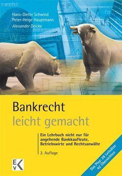 Bankrecht – leicht gemacht von Deicke,  Alexander, Hauptmann,  Peter H, Schwind,  Hans D