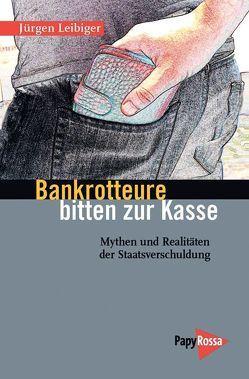 Bankrotteure bitten zur Kasse von Leibiger,  Jürgen