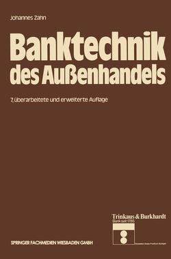 Banktechnik des Außenhandels von Zahn,  Johannes C. D.