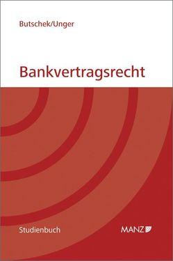 Bankvertragsrecht von Butschek,  Christian, Unger,  Kaja