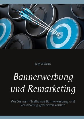 Bannerwerbung und Remarketing von Willems,  Jörg