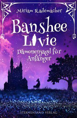 Banshee Livie (Band 1): Dämonenjagd für Anfänger von Rademacher,  Miriam