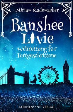 Banshee Livie (Band 2): Weltrettung für Fortgeschrittene von Rademacher,  Miriam