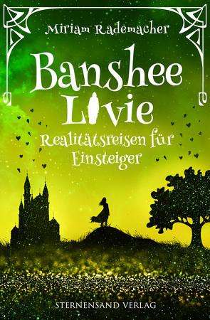 Banshee Livie (Band 6): Realitätsreisen für Einsteiger von Rademacher,  Miriam