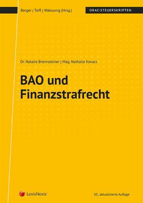 BAO und Finanzstrafrecht von Berger,  MR Wolfgang, Brennsteiner,  Natalie, Kovacs,  Nathalie, Toifl,  Caroline, Wakounig,  Marian