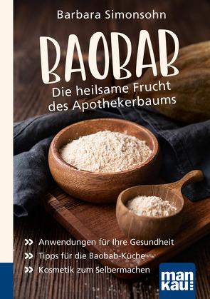 Baobab – Die heilsame Frucht des Apothekerbaums. Kompakt-Ratgeber von Simonsohn,  Barbara
