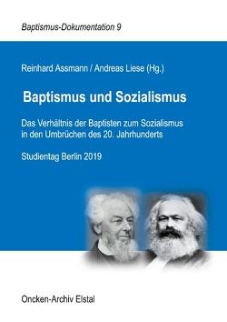 Baptismus und Sozialismus von Assmann,  Reinhard, Liese,  Andreas