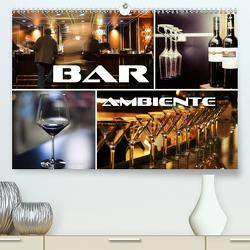 Bar Ambiente (Premium, hochwertiger DIN A2 Wandkalender 2021, Kunstdruck in Hochglanz) von Bleicher,  Renate