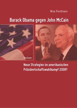 Barack Obama gegen John McCain von Trentmann,  Nina