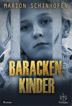 Barackenkinder von Schinhofen,  Marion