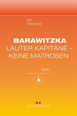 Barawitzka – Lauter Kapitäne, keine Matrosen von Vettermann,  Karl