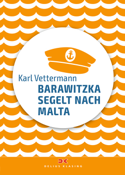 Barawitzka segelt nach Malta von Vettermann,  Karl