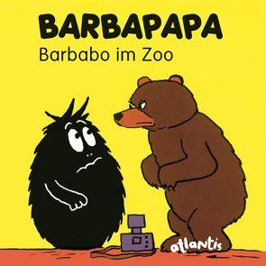 BARBAPAPA – Barbabo im Zoo von Taylor,  Talus, Tison,  Annette