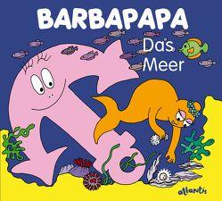 Barbapapa. Das Meer von Taylor,  Talus, Tison,  Annette