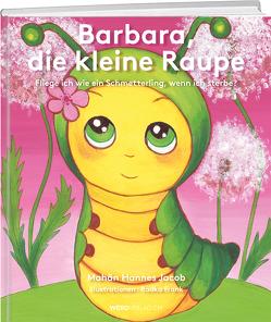 Barbara, die kleine Raupe von Jacob,  Hannes