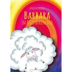 Barbara im Regenbogenland von Früchtl,  Andreas
