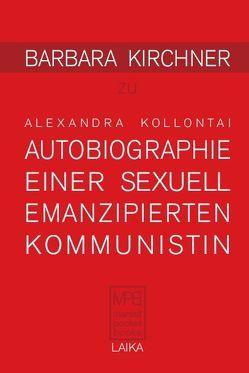 Barbara Kirchner zu Alexandra Kollontai: Autobiographie einer sexuell emanzipierten Kommunistin von Kirchner,  Barbara