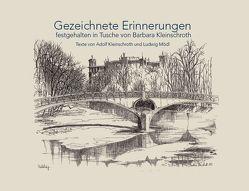 Barbara Kleinschroth. Gezeichnete Erinnerungen – festgehalten in Tusche von Kleinschroth,  Adolf, Mödl,  Ludwig