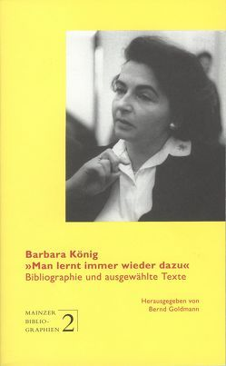 """Barbara König: """"Man lernt immer wieder dazu"""" von Goldmann,  Bernd"""