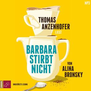 Barbara stirbt nicht von Anzenhofer,  Thomas, Bronsky,  Alina