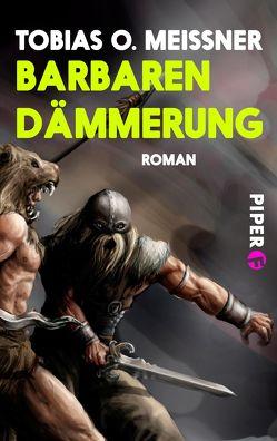 Barbarendämmerung von Meissner,  Tobias O