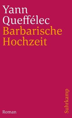 Barbarische Hochzeit von Queffélec,  Yann, Spingler,  Andrea
