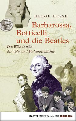 Barbarossa, Botticelli und die Beatles von Hesse,  Helge