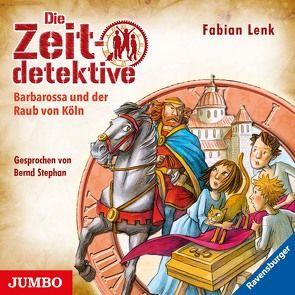 Barbarossa und der Raub von Köln von Lenk,  Fabian, Stephan,  Bernd