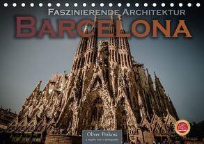 Barcelona – Faszinierende Architektur (Tischkalender 2018 DIN A5 quer) von Pinkoss,  Oliver