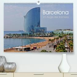Barcelona im Auge der Kamera (Premium, hochwertiger DIN A2 Wandkalender 2020, Kunstdruck in Hochglanz) von Roletschek,  Ralf