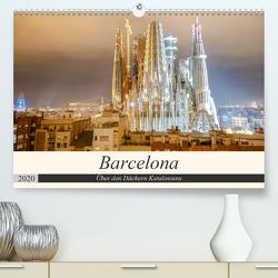 Barcelona – Über den Dächern Kataloniens (Premium, hochwertiger DIN A2 Wandkalender 2020, Kunstdruck in Hochglanz) von Nawrocki,  Markus