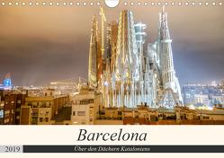 Barcelona – Über den Dächern Kataloniens (Wandkalender 2019 DIN A4 quer) von Nawrocki,  Markus