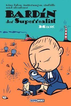 Bardín der Superrealist von Arrizabalaga,  Isa, Max