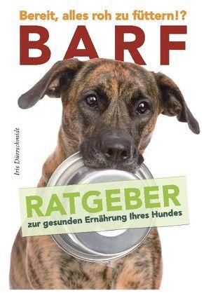 BARF – Bereit, alles roh zu füttern!? von Dürrschmidt,  Iris