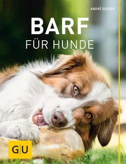 BARF für Hunde von Seeger,  André