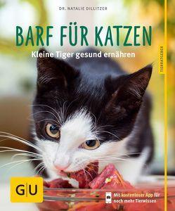 BARF für Katzen von Dillitzer,  Natalie