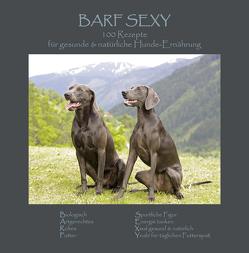 BARF SEXY von Brion-Kraft,  Jana, Kraft,  Daniel