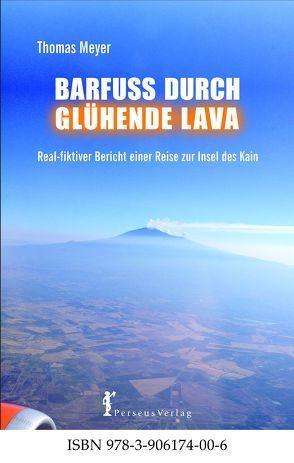 Barfuß durch glühende Lava von Meyer,  Thomas