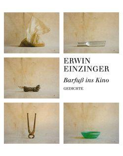 Barfuß ins Kino von Einzinger,  Erwin