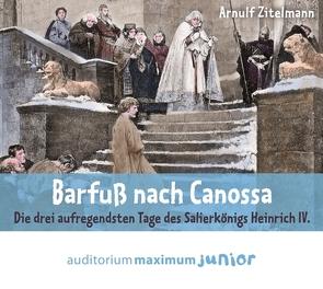 Barfuß nach Canossa von Zitelmann,  Arnulf
