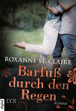 Barfuß durch den Regen von Claire,  Roxanne St., Häußler,  Sonja