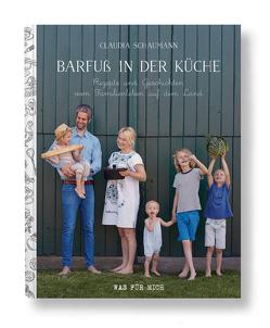 Barfuß in der Küche – Rezepte und Geschichten vom Familienleben auf dem Land von Schaumann,  Claudia