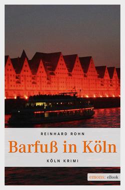 Barfuß in Köln von Rohn,  Reinhard