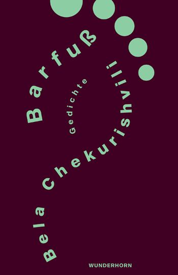 Barfuß Von Chekurishvili Bela Hummelt Norbert Gedichte