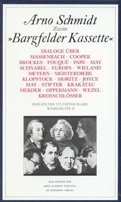 Bargfelder Ausgabe. Werkgruppe II. Dialoge von Schmidt,  Arno