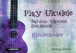 Bariton Ukulele Songbook / Bariton Ukulele Songbook – Kinderlieder von Notenladen,  Linzer, Schipp,  Bettina
